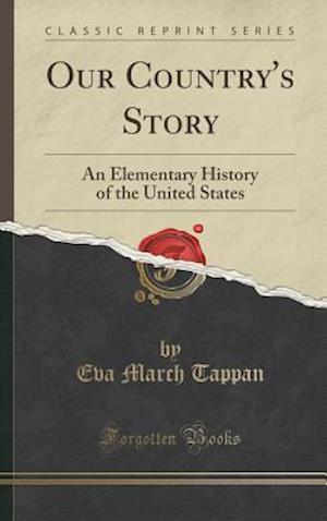Bog, hardback Our Country's Story af Eva March Tappan