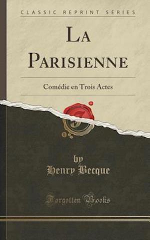 Bog, hardback La Parisienne af Henry Becque