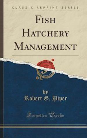 Bog, hardback Fish Hatchery Management (Classic Reprint) af Robert G. Piper