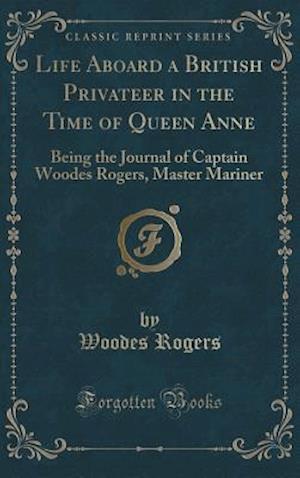 Bog, hardback Life Aboard a British Privateer in the Time of Queen Anne af Woodes Rogers