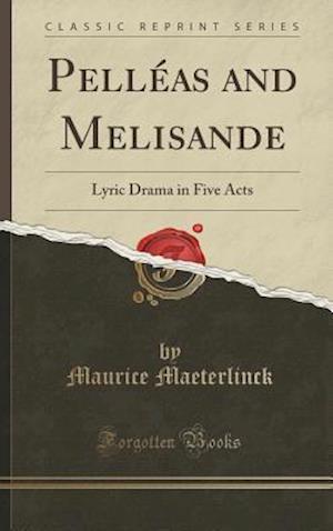 Bog, hardback Pelleas and Melisande af Maurice Maeterlinck