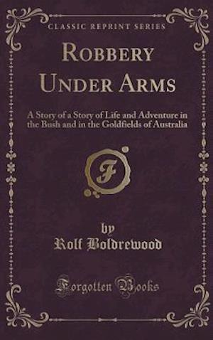 Bog, hardback Robbery Under Arms af Rolf Boldrewood