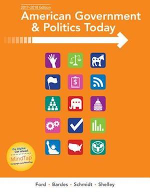 American Government and Politics Today, 2017-2018 Edition af Lynne E. Ford