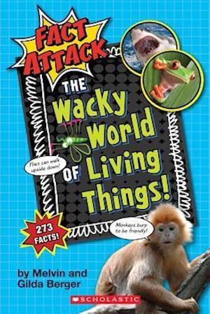 Bog, paperback The Wacky World of Living Things! (Fact Attack #1) af Melvin Berger, Gilda Berger