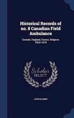 Historical Records of No. 8 Canadian Field Ambulance af John N. Gunn