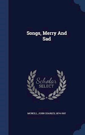 Songs, Merry and Sad af John Charles 1874-1907 McNeill