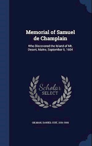 Memorial of Samuel de Champlain af Daniel Coit 1831-1908 Gilman