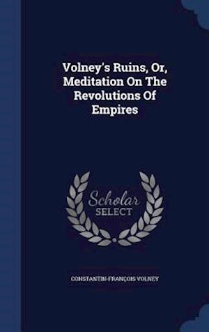 Volney's Ruins, Or, Meditation on the Revolutions of Empires af Constantin-Francois Volney