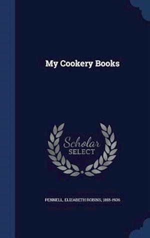 My Cookery Books af Elizabeth Robins 1855-1936 Pennell
