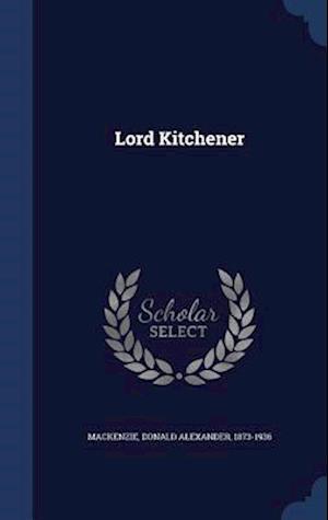 Lord Kitchener af Donald Alexander 1873-1936 MacKenzie