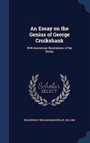 An Essay on the Genius of George Cruikshank af William Makepeace 1811-1863 Thackeray