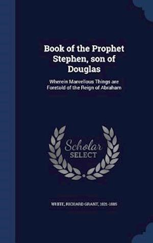 Book of the Prophet Stephen, Son of Douglas af Richard Grant 1821-1885 White