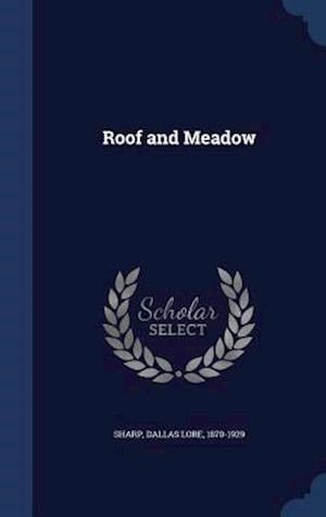 Roof and Meadow af Dallas Lore 1870-1929 Sharp