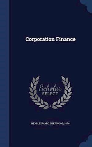 Corporation Finance af Edward Sherwood 1874- Mead