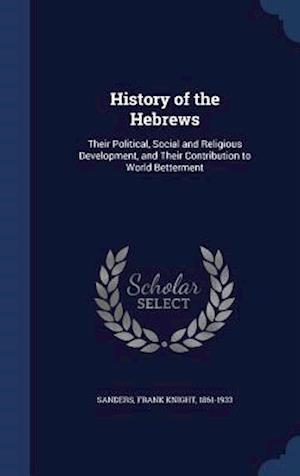 History of the Hebrews af Frank Knight 1861-1933 Sanders