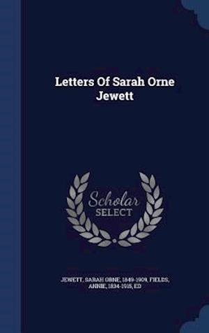 Letters of Sarah Orne Jewett af Sarah Orne 1849-1909 Jewett