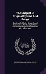 The Chaplet of Original Hymns and Songs af George Cooper, Harrison Millard