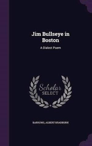 Jim Bullseye in Boston af Albert Bradburn Barrows