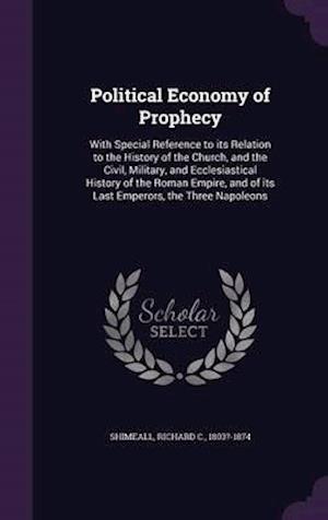 Political Economy of Prophecy af Richard C. Shimeall