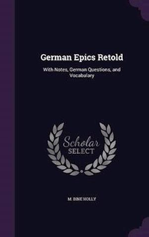 German Epics Retold af M. Bine Holly