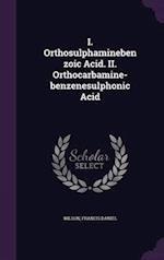 I. Orthosulphaminebenzoic Acid. II. Orthocarbamine-Benzenesulphonic Acid af Francis Daniel Wilson