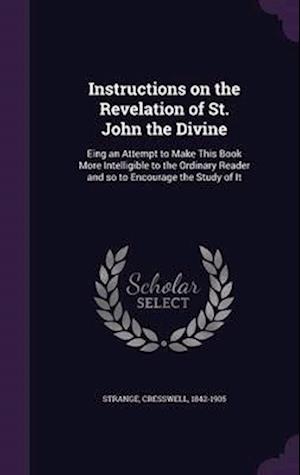 Instructions on the Revelation of St. John the Divine af Cresswell Strange