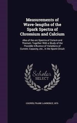 Measurements of Wave-Lengths of the Spark Spectra of Chromium and Calcium af Frank Lawrence Cooper