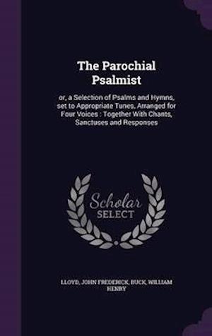 The Parochial Psalmist af William Henry Buck, John Frederick Lloyd