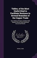 Tables, of the Most Useful Kind to Facilitate Business in Several Branches of the Copper Trade af John Provis