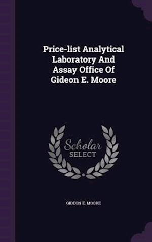 Price-List Analytical Laboratory and Assay Office of Gideon E. Moore af Gideon E. Moore