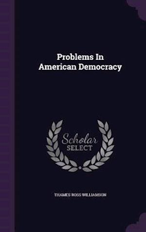 Problems in American Democracy af Thames Ross Williamson