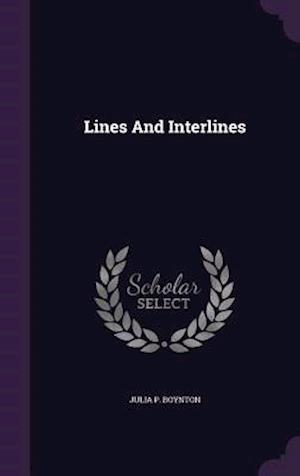 Lines and Interlines af Julia P. Boynton