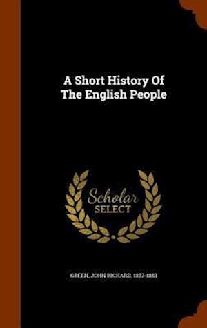 A Short History of the English People af John Richard 1837-1883 Green