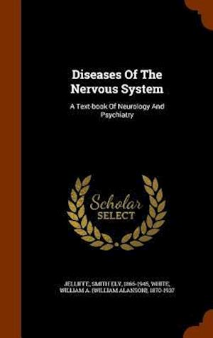 Diseases of the Nervous System af Smith Ely 1866-1945 Jelliffe