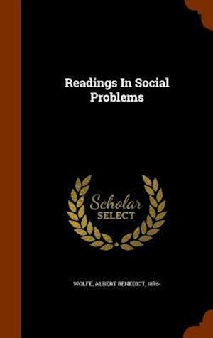 Readings in Social Problems af Albert Benedict 1876- Wolfe
