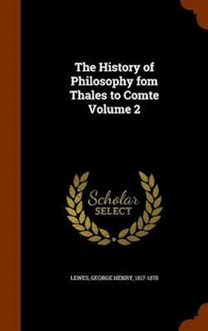 The History of Philosophy Fom Thales to Comte Volume 2 af George Henry 1817-1878 Lewes