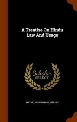A Treatise on Hindu Law and Usage af John Dawson 1828-1917 Mayne