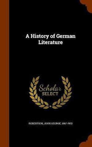 A History of German Literature af John George 1867-1933 Robertson
