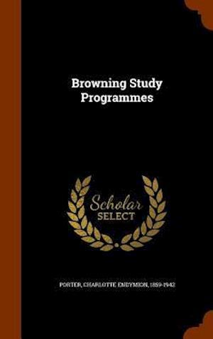 Browning Study Programmes af Charlotte Endymion 1859-1942 Porter