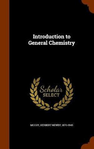 Introduction to General Chemistry af Herbert Newby 1870-1945 McCoy