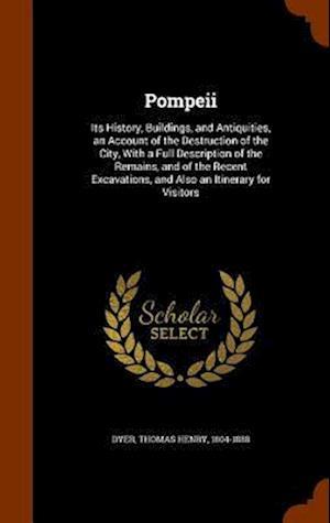 Pompeii af Thomas Henry 1804-1888 Dyer