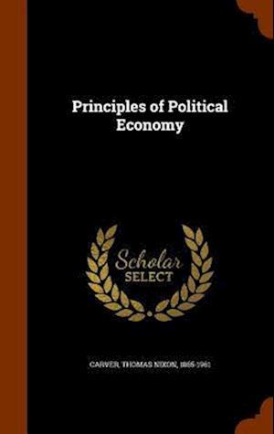Principles of Political Economy af Thomas Nixon 1865-1961 Carver