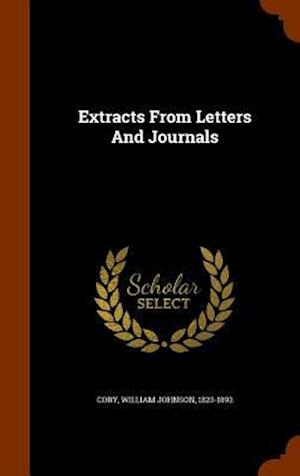 Extracts from Letters and Journals af William Johnson 1823-1892 Cory