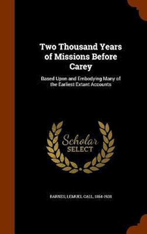 Two Thousand Years of Missions Before Carey af Lemuel Call 1854-1938 Barnes