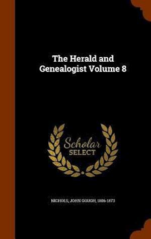 The Herald and Genealogist Volume 8 af John Gough 1806-1873 Nichols