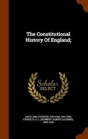 The Constitutional History of England; af Frederic William 1850-1906 Maitland