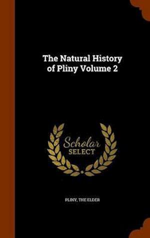 The Natural History of Pliny Volume 2 af The Elder Pliny