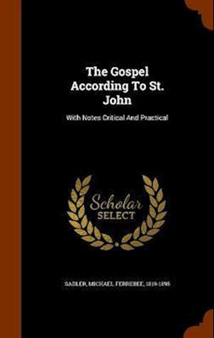 The Gospel According to St. John af Michael Ferrebee 1819-1895 Sadler