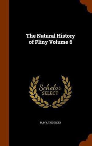 The Natural History of Pliny Volume 6 af The Elder Pliny