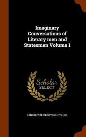 Imaginary Conversations of Literary Men and Statesmen Volume 1 af Walter Savage 1775-1864 Landor